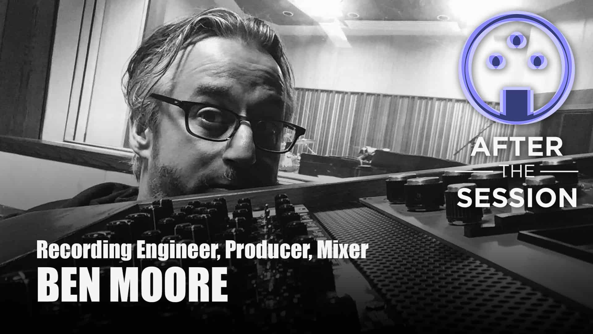 Producer-Engineer-Mixer-Ben-Moore